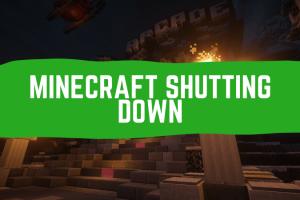 Minecraft shutting down