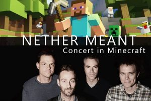 Nether Meant - Concert in Minecraft